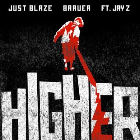 Just Blaze & Baauer ft  JAY Z - Higher