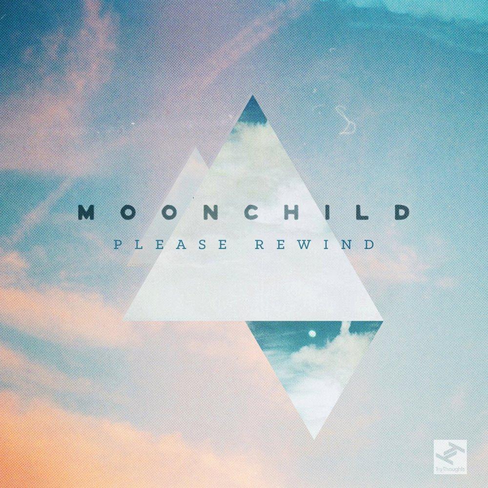 MoonChild Please Rewind